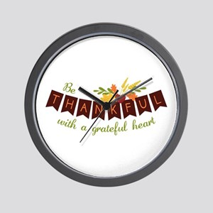 Be Thankful With A Grateful Heart Wall Clock