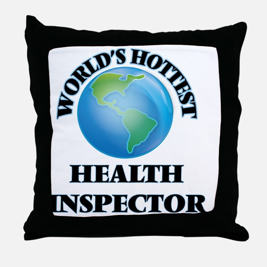 World's Hottest Health Inspector Throw Pillow