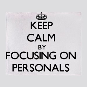 Keep Calm by focusing on Personals Throw Blanket