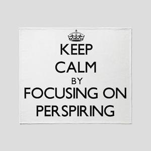 Keep Calm by focusing on Perspiring Throw Blanket