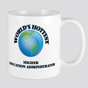 World's Hottest Higher Education Administrato Mugs