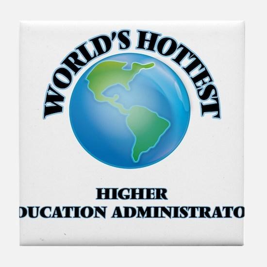 World's Hottest Higher Education Admi Tile Coaster