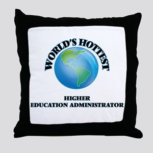 World's Hottest Higher Education Admi Throw Pillow