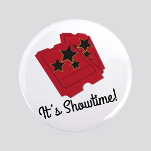 "Its Showtime 3.5"" Button"