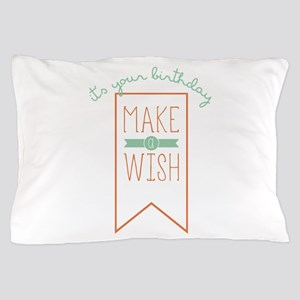 To Your Birthday Pillow Case
