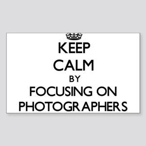 Keep Calm by focusing on Photographers Sticker