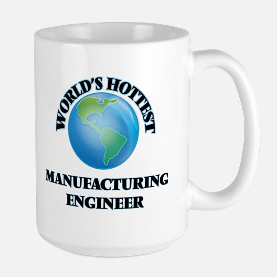 World's Hottest Manufacturing Engineer Mugs