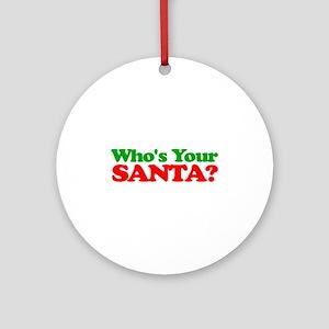 Who's Your Santa? Ornament (Round)
