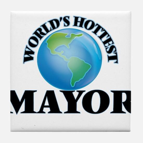 World's Hottest Mayor Tile Coaster
