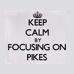 Keep Calm by focusing on Pikes Throw Blanket