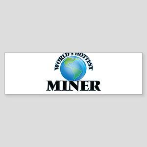 World's Hottest Miner Bumper Sticker