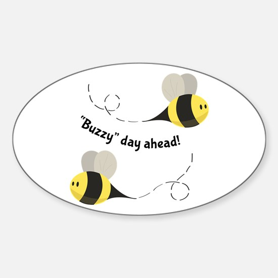 Buzzy Day Ahead! Decal