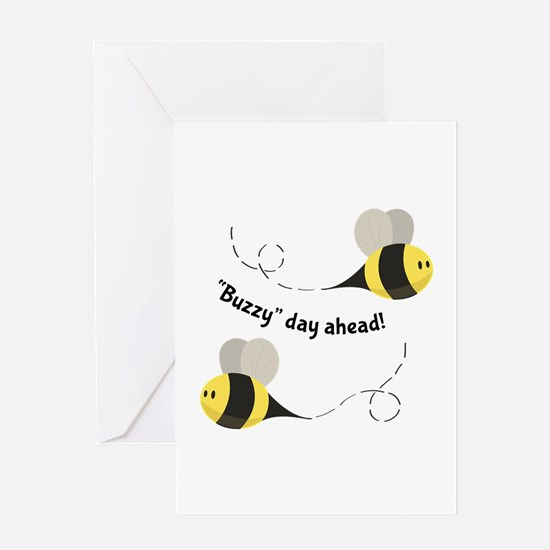 Buzzy Day Ahead! Greeting Cards