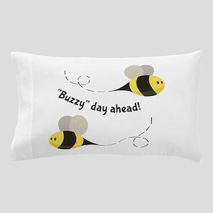 Buzzy Day Ahead! Pillow Case