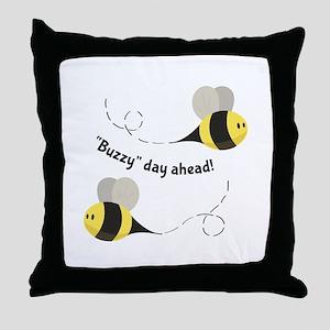 Buzzy Day Ahead! Throw Pillow