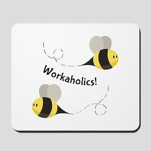 Workaholics! Mousepad