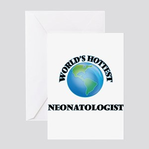 World's Hottest Neonatologist Greeting Cards