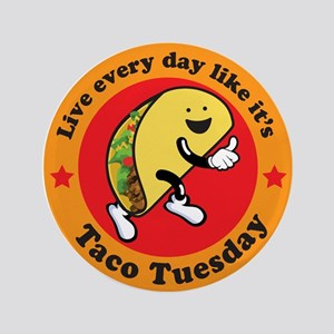"""Taco Tuesday Every Day 3.5"""" Button"""