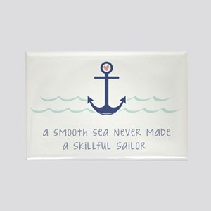 A Smooth Sea Never Made A Skillful Sailor Magnets