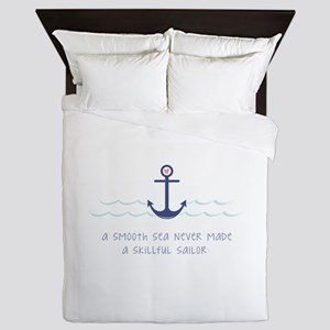 A Smooth Sea Never Made A Skillful Sailor Queen Du