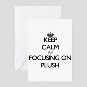 Keep Calm by focusing on Plush Greeting Cards