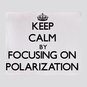 Keep Calm by focusing on Polarizatio Throw Blanket
