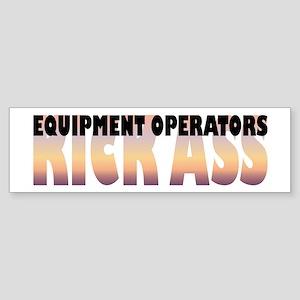 Equipment Operators Kick Ass Bumper Sticker