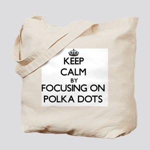 Keep Calm by focusing on Polka Dots Tote Bag