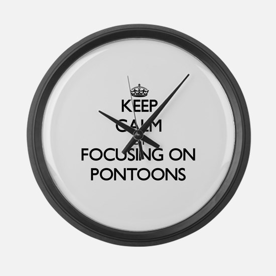 Keep Calm by focusing on Pontoons Large Wall Clock