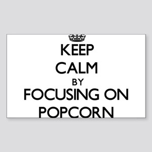 Keep Calm by focusing on Popcorn Sticker