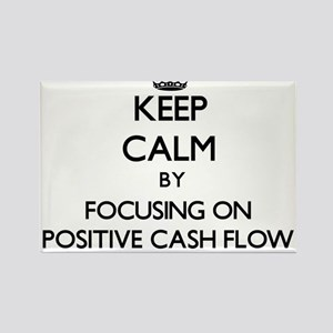 Keep Calm by focusing on Positive Cash Flo Magnets