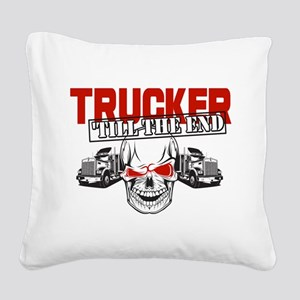 Trucker 'Till The End Square Canvas Pillow
