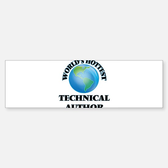 World's Hottest Technical Author Bumper Bumper Bumper Sticker