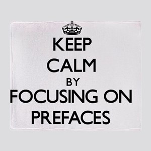 Keep Calm by focusing on Prefaces Throw Blanket