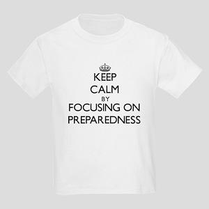 Keep Calm by focusing on Preparedness T-Shirt