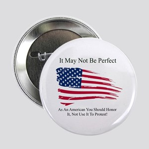 """Flag May Not Be Perfect 2.25"""" Button (10 pack)"""