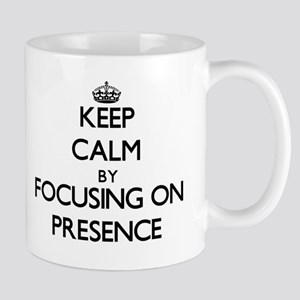 Keep Calm by focusing on Presence Mugs