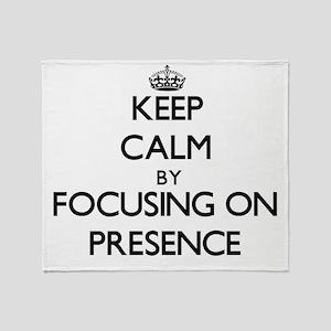 Keep Calm by focusing on Presence Throw Blanket
