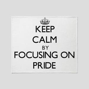 Keep Calm by focusing on Pride Throw Blanket