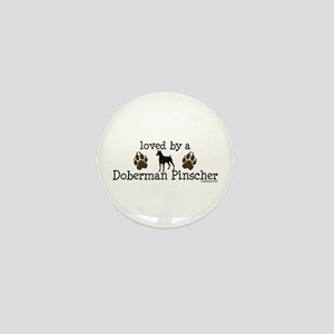 Loved by a doberman pinascher Mini Button
