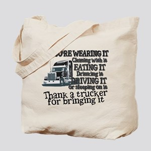 Thank A Trucker For Bringing It Tote Bag