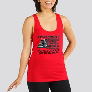 Thank A Trucker For Bringing It Racerback Tank Top