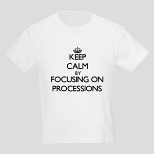Keep Calm by focusing on Processions T-Shirt