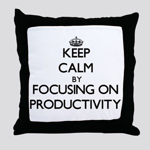 Keep Calm by focusing on Productivity Throw Pillow