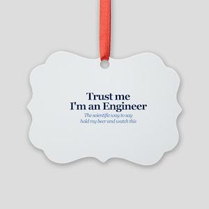 Trust Me I'm An Engineer Ornament