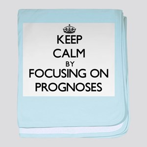 Keep Calm by focusing on Prognoses baby blanket