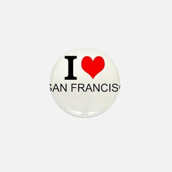 I Love San Francisco Mini Button