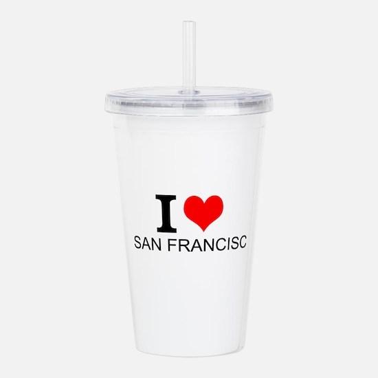 I Love San Francisco Acrylic Double-wall Tumbler