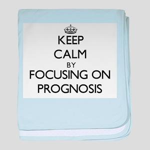 Keep Calm by focusing on Prognosis baby blanket