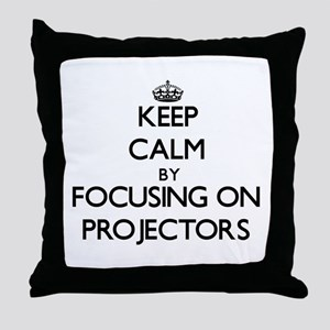Keep Calm by focusing on Projectors Throw Pillow